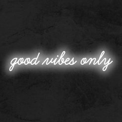 good vibes only neon led la maison du neon