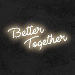 Better Together en neon LED decor maison La Maison du Neon