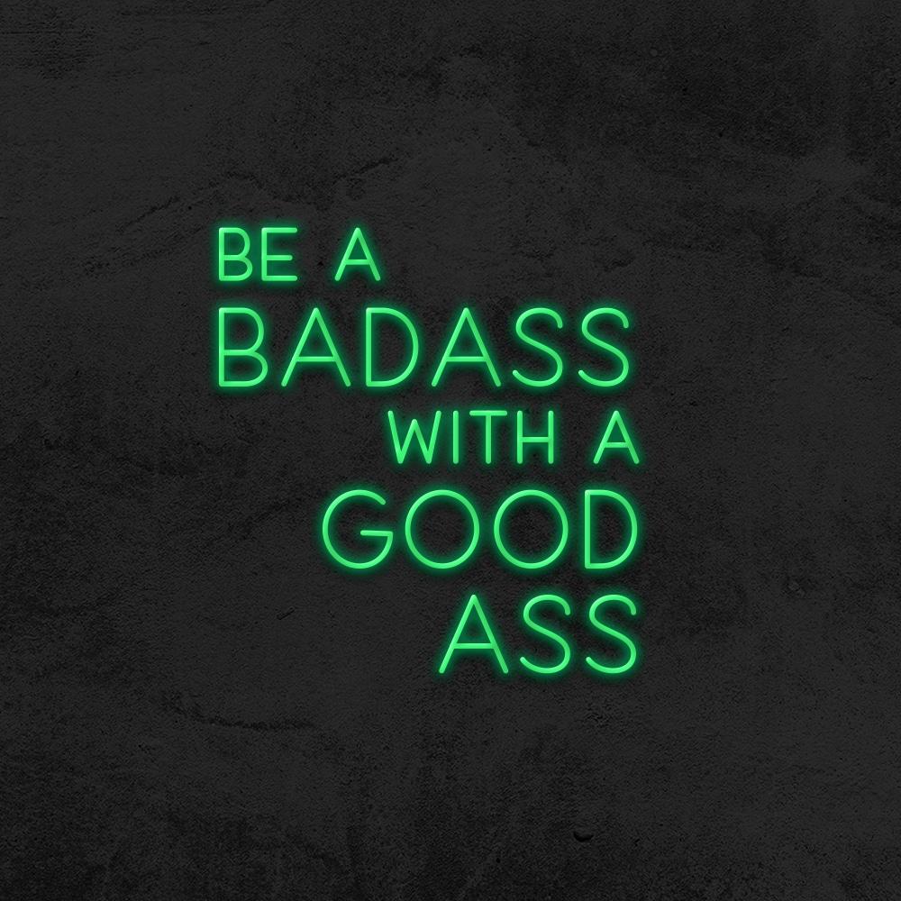 be a badass with a good ass neon led la maison du neon