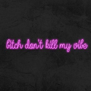 Néon Bitch don't kill my vibe