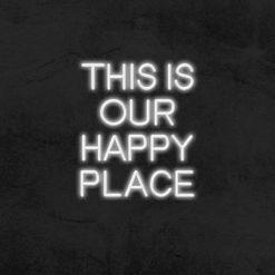 this is our happy place neon led deco la maison du neon