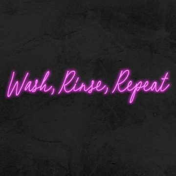 Wash, Rinse, Repeat neon led salon de coiffure la maison du neon