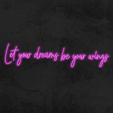néon let your dreams be your wings