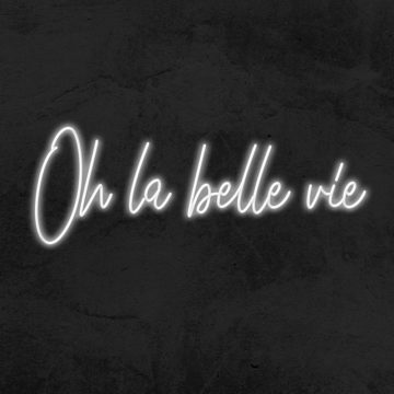 néon oh la belle vie