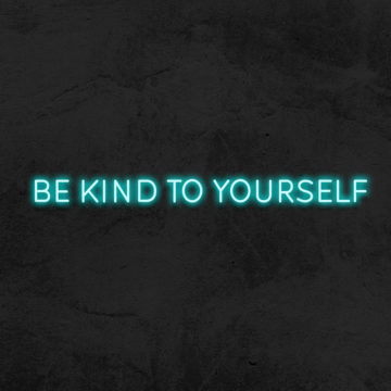 néon be kind to yourself