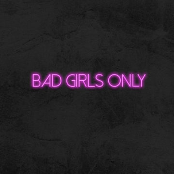 neon bad girls only